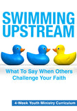 Swimming Upstream 4-Week Youth Ministry Curriculum