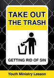 Take Out The Trash Youth Ministry Lesson