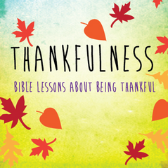 Thankfulness Sunday School Lesson
