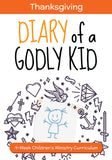 Diary of a Godly Kid Thanksgiving Children's Ministry Curriculum