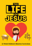The Life Of Jesus 12-Week Children's Ministry Curriculum