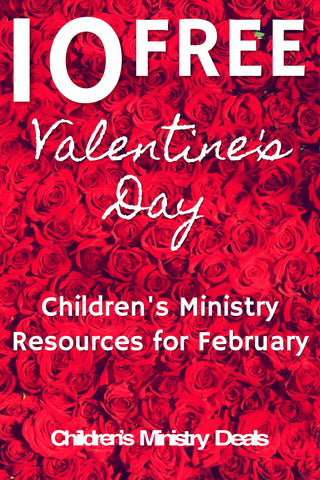 10 Free Valentine S Day Children S Ministry Resources Children S Ministry Deals