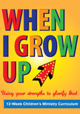 When I Grow Up Children's Ministry Curriculum