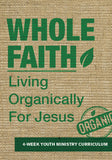 Whole Faith Youth Ministry Curriculum
