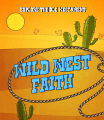 Wild West Sunday School Lesson