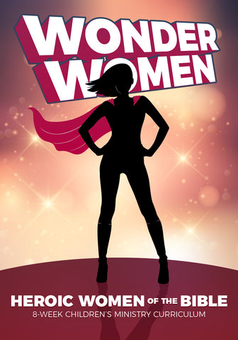 Wonder Women of the Bible Children's Ministry Curriculum