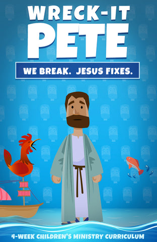 Wreck It Pete 4-Week Children's Ministry Curriculum
