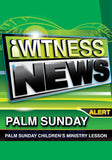 iWitness News Palm Sunday Children's Ministry Lesson