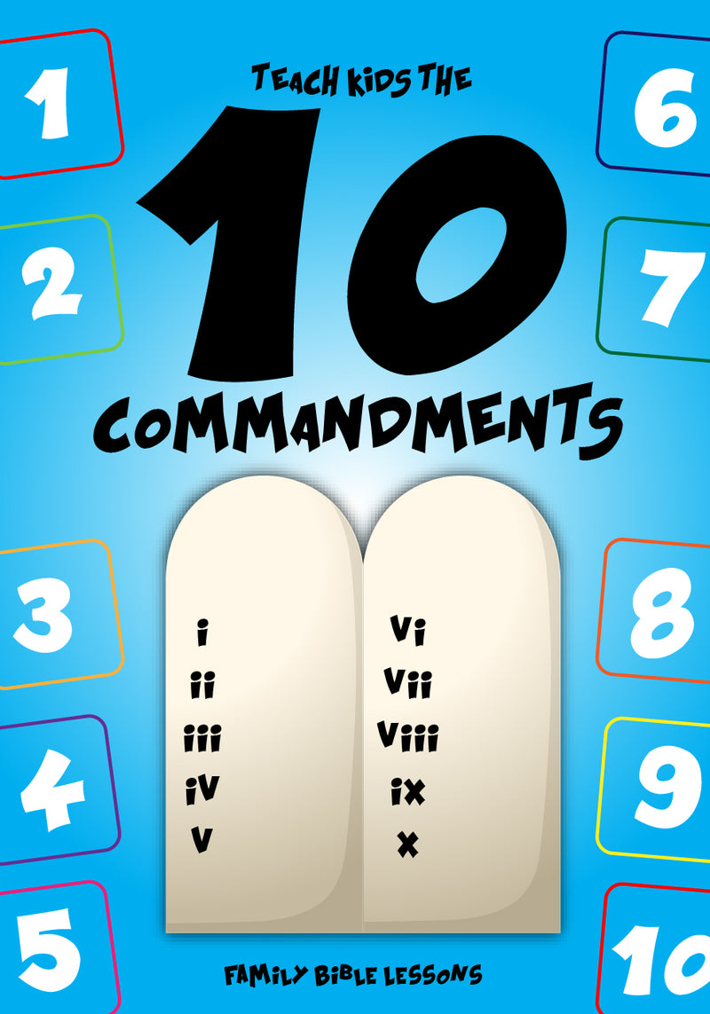 10 Commandments Family Bible Lessons