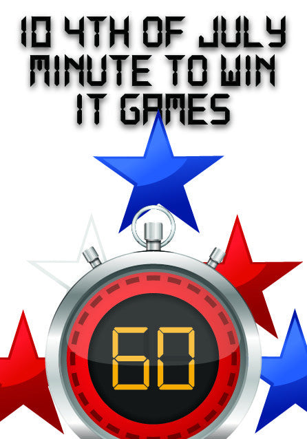 10 4th of July Minute to Win It Games