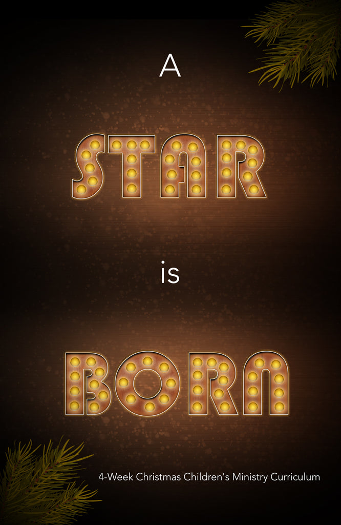 A Star Is Born 4-Week Christmas Children's Ministry Curriculum