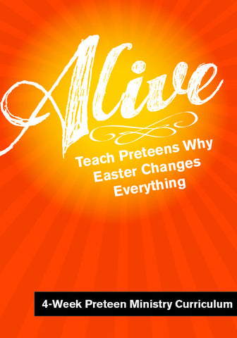 Alive Easter Preteen Ministry Curriculum