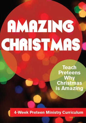 Amazing Christmas 4-Week Preteen Ministry Christmas Curriculum