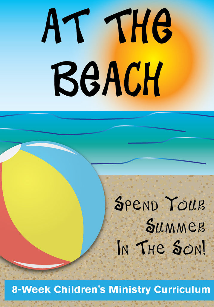 At The Beach 8 Week Children S Ministry Curriculum