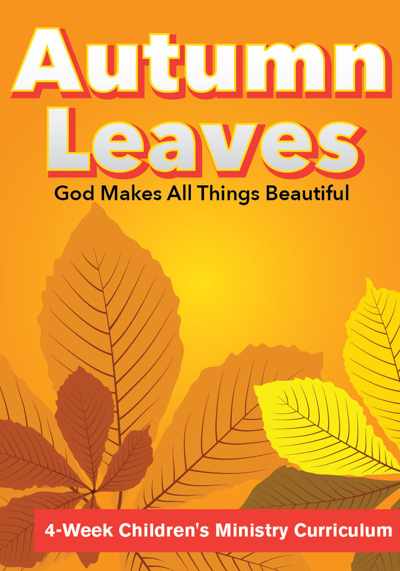 Autumn Leaves 4-Week Children's Ministry Curriculum