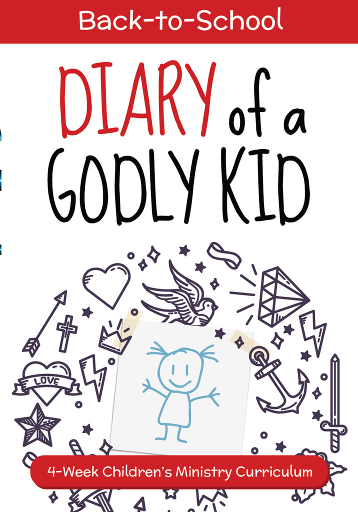 Diary of a Godly Kid: Back to School Edition 4-Week Children's Ministry Curriculum