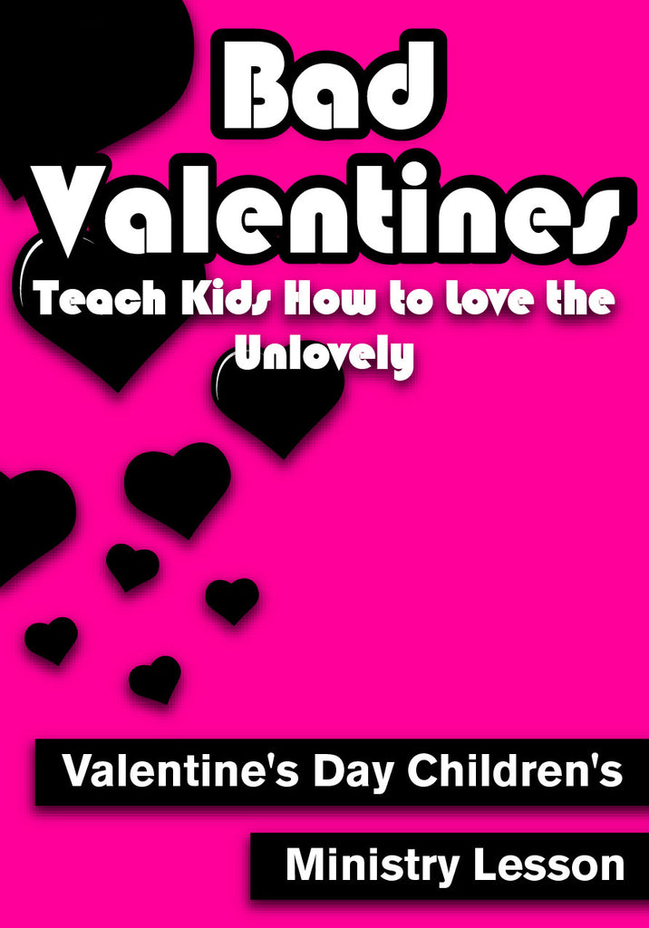 Bad Valentine's - Valentine's Day Children's Ministry Lesson