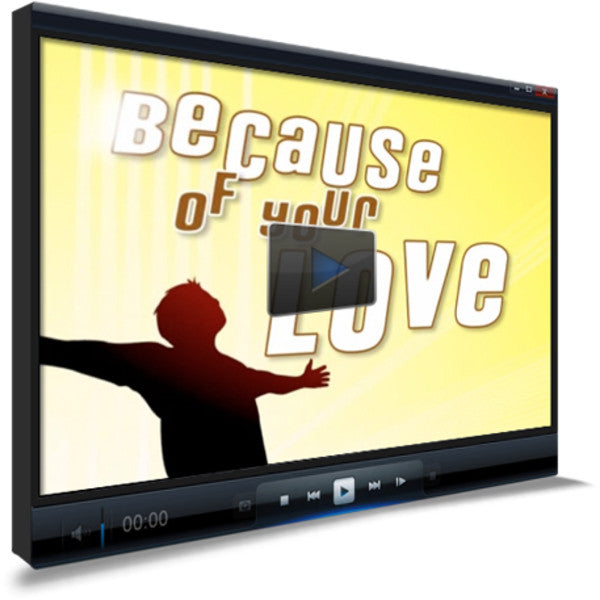 Because Of Your Love Worship Video