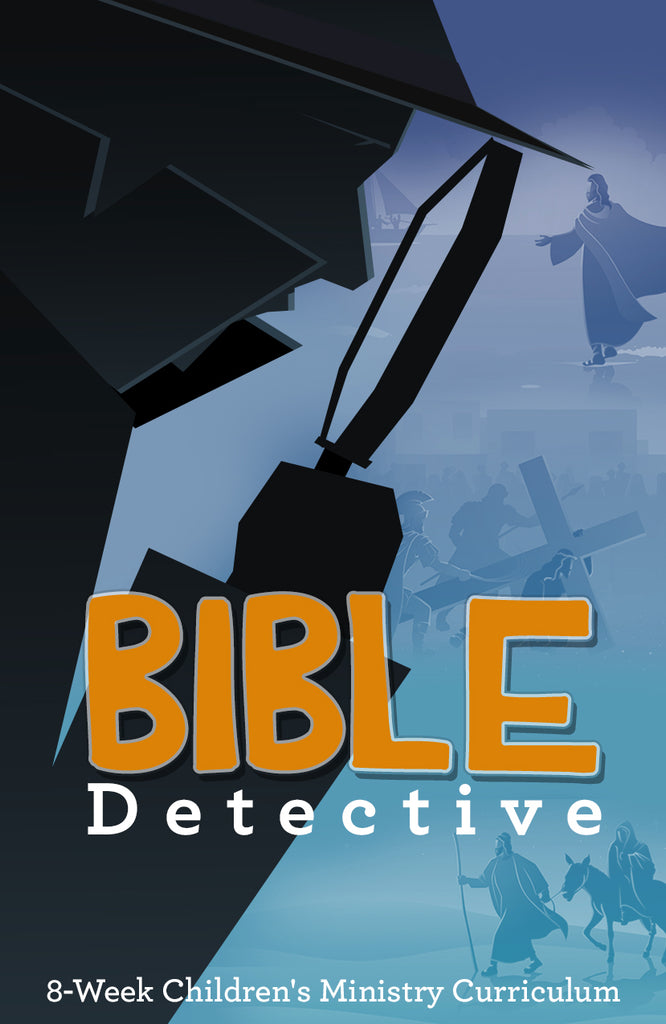 Bible Detective 8-Week Children's Ministry Curriculum