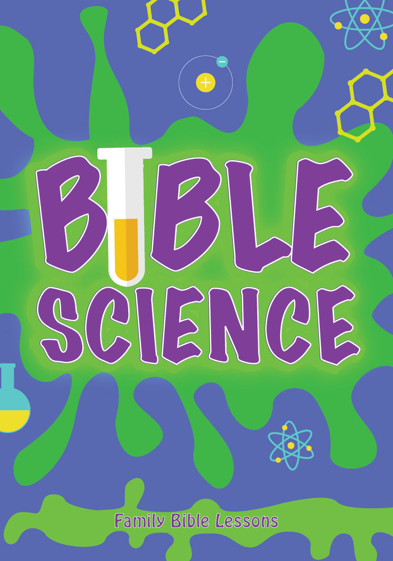 Bible Science Family Bible Lessons