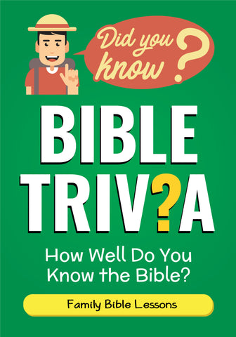 Bible Trivia Family Bible Lessons