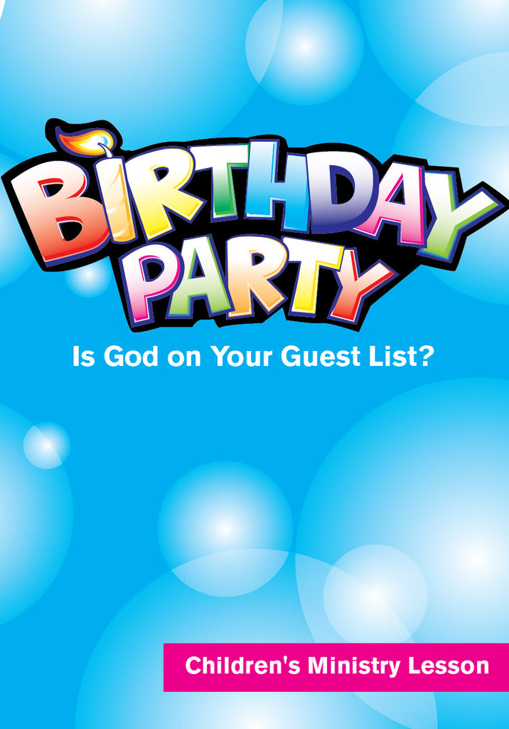 Birthday Party Children's Ministry Lesson