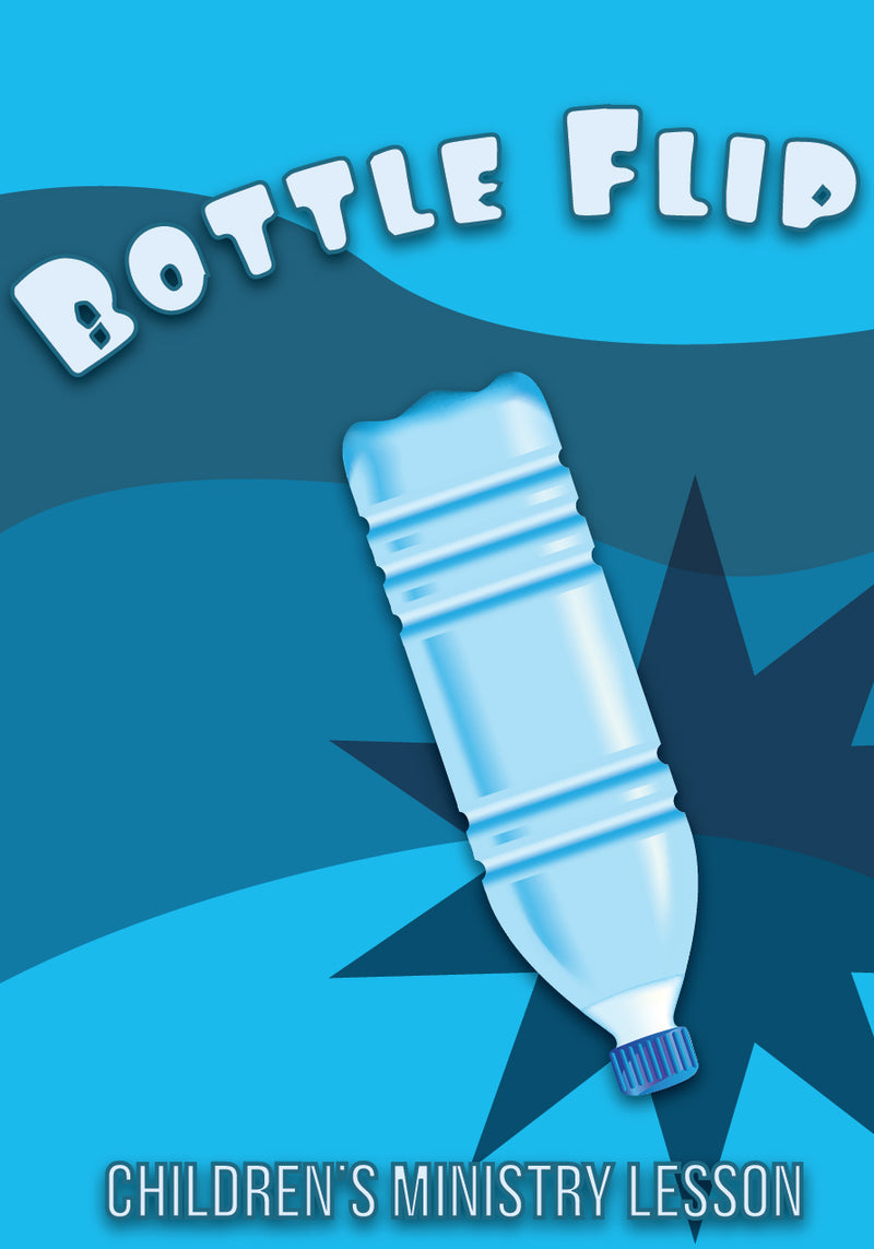 Bottle Flip Children's Ministry Lesson