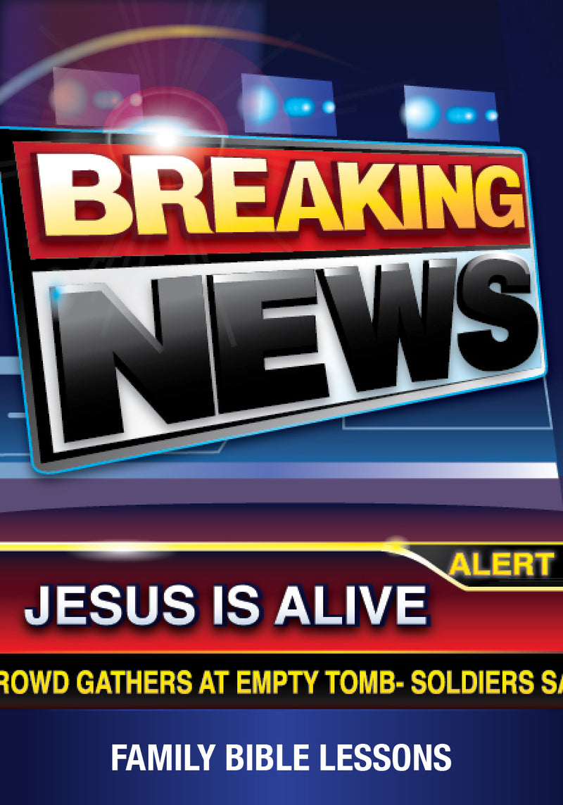 Breaking News Family Bible Lessons