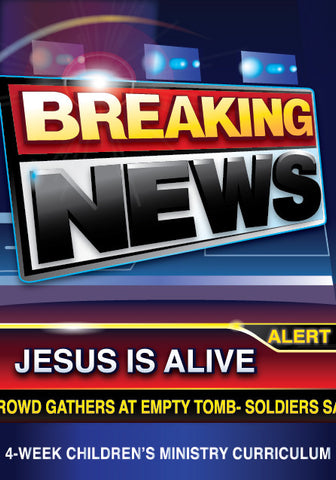Breaking News Easter 4-Week Children's Ministry Curriculum