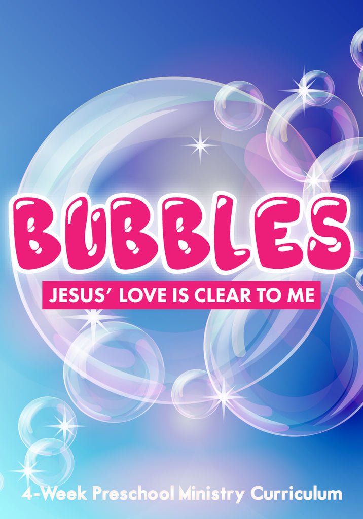 Bubbles 4-Week Preschool Ministry Curriculum