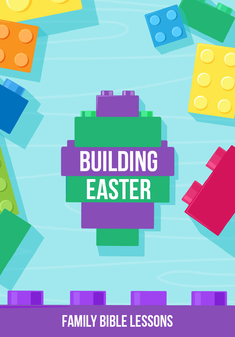 Building Easter Family Bible Lessons