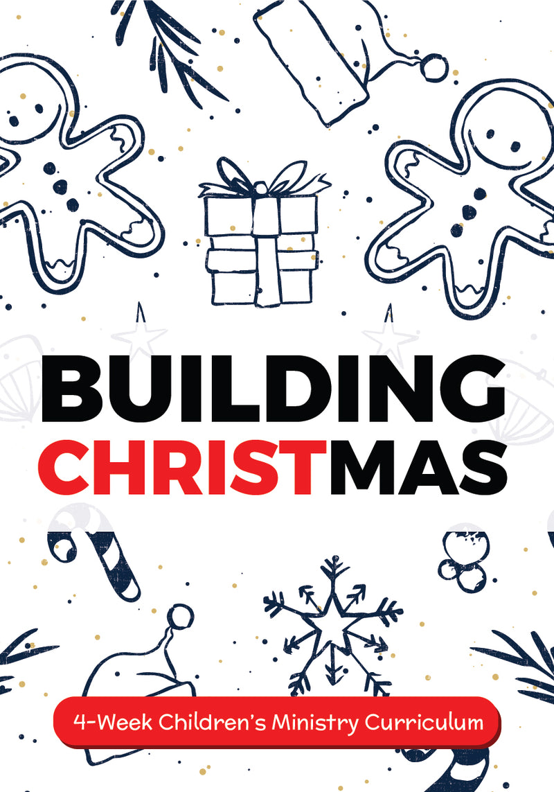 Building Christmas 4-Week Children's Ministry Curriculum