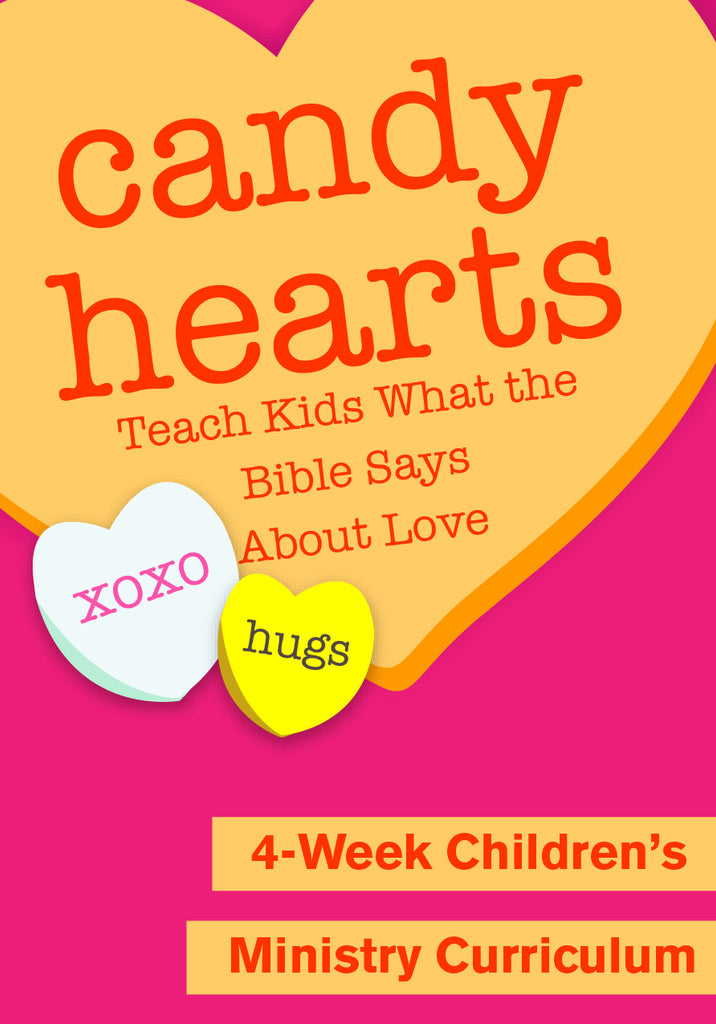 Candy Hearts 4-Week Children's Ministry Curriculum