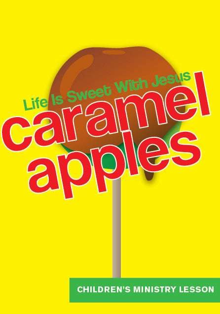 Caramel Apples Children's Ministry Lesson