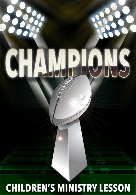 Champions Super Bowl Sunday Children S Ministry Lesson