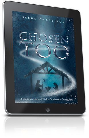 Chosen Too Children's Ministry Christmas Lesson