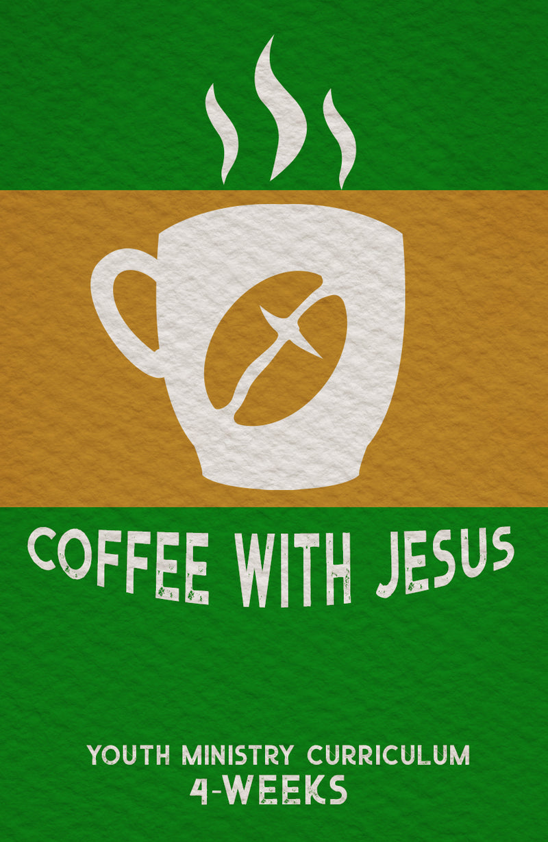 Coffee With Jesus Youth Ministry Curriculum