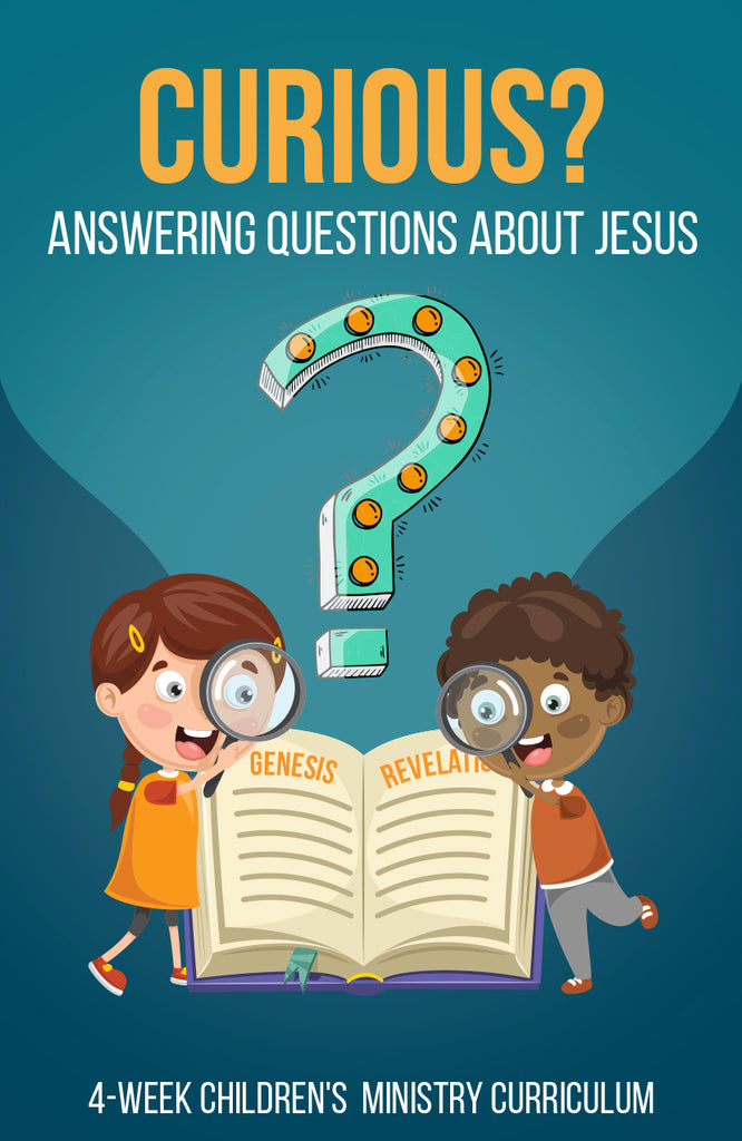 Curious 4-Week Children's Ministry Curriculum