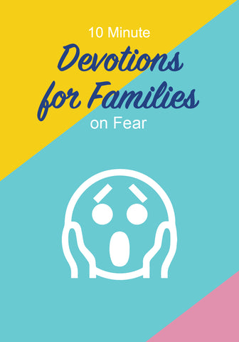 Fear Devotionals For Families