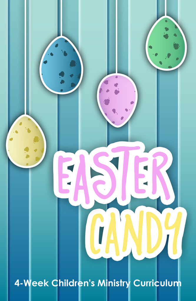 Easter Candy 4-Week Children's Ministry Curriculum