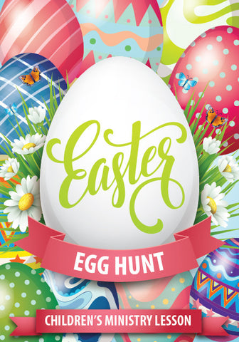 Easter Egg Hunt Children's Ministry Lesson