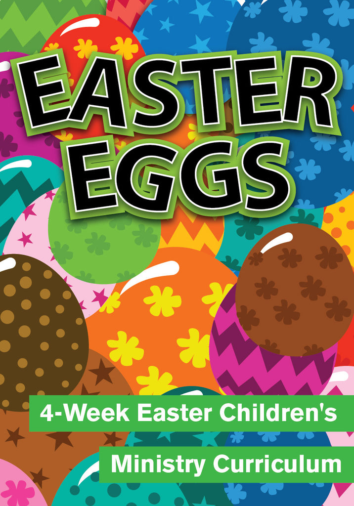 Easter Eggs: 4-Week Children's Ministry Easter Curriculum