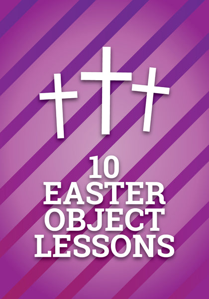 10 Object Lessons For Easter Children S Ministry Deals