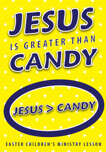 Easter Children S Church Lesson Jesus Is Greater Than