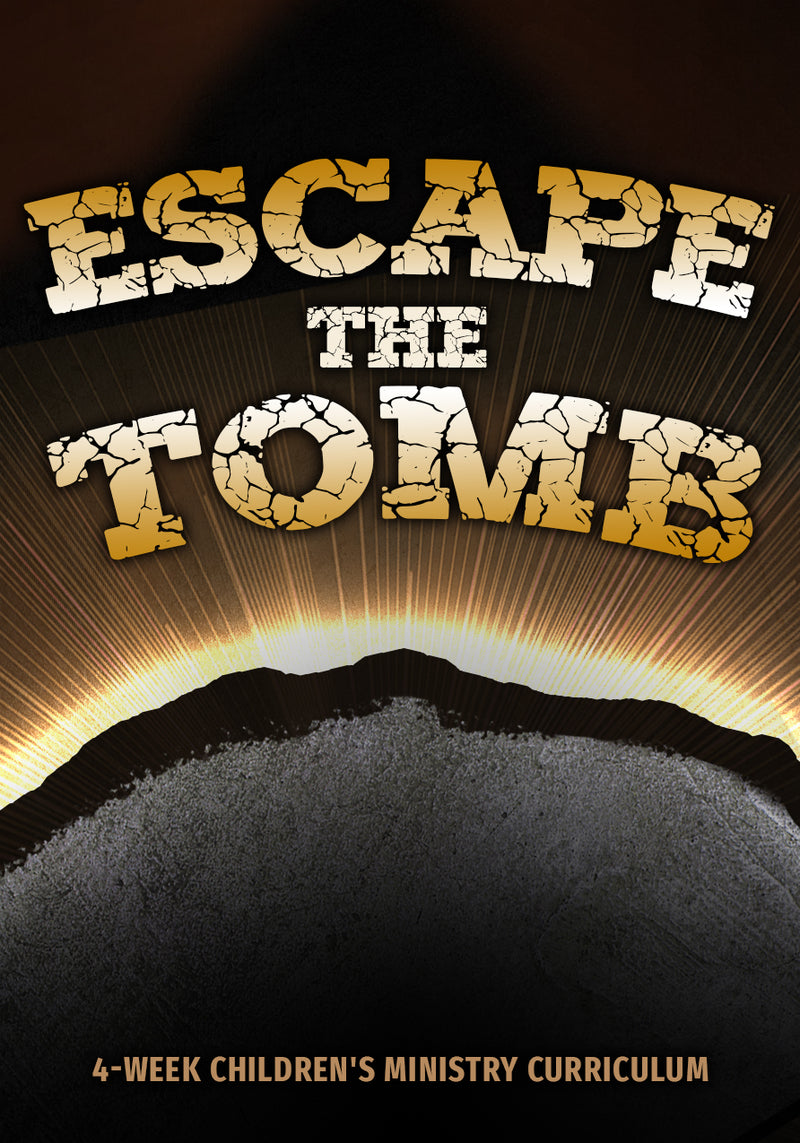 Escape the Tomb 4-Week Children's Ministry Curriculum
