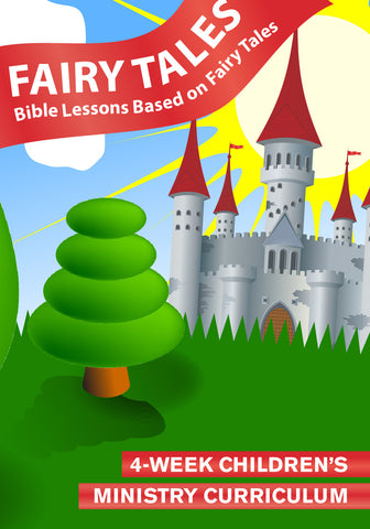Fairy Tales 4-Week Children's Ministry Curriculum