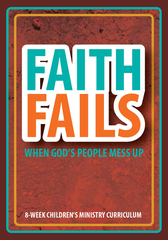 Faith Fails 8-Week Children's Ministry Curriculum