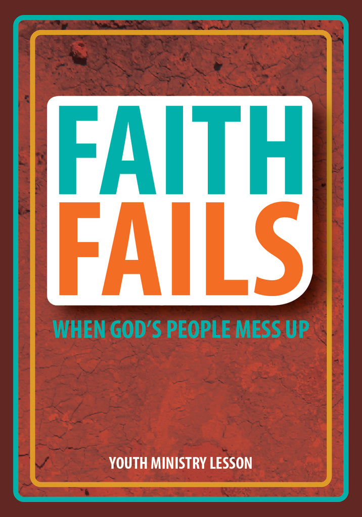 Faith Fails Youth Ministry Lesson