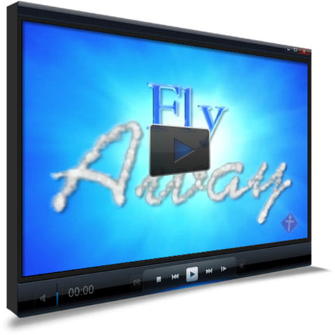 Fly Away Worship Video
