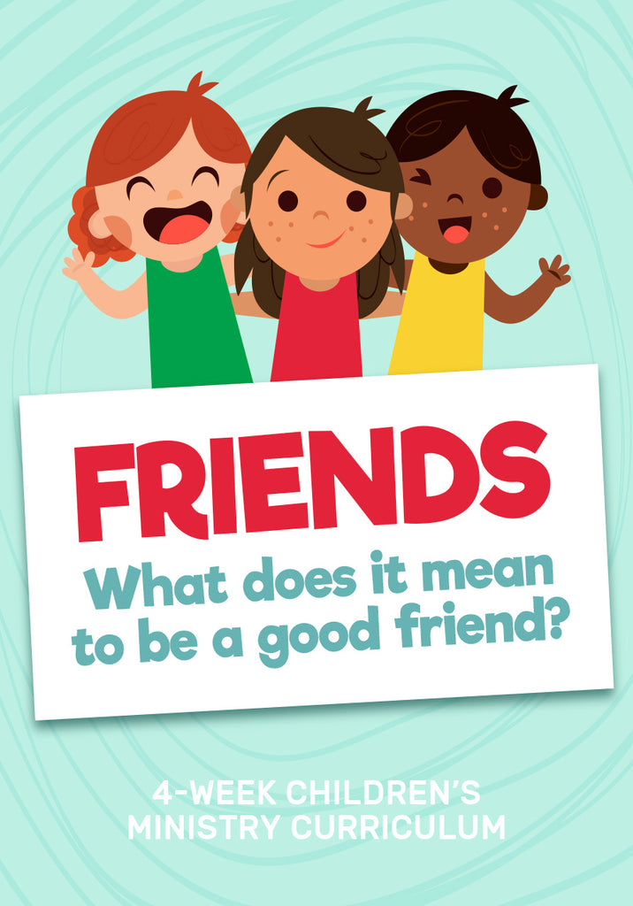 Friends 4-Week Children's Ministry Curriculum
